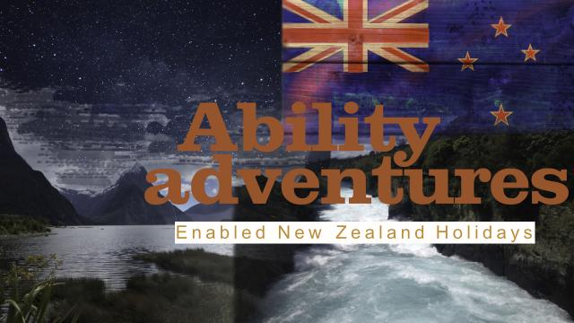 Ability Adventures | Enabled New Zealand Holidays for travellers with access requirements