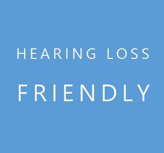 Hearing Loss Friendly